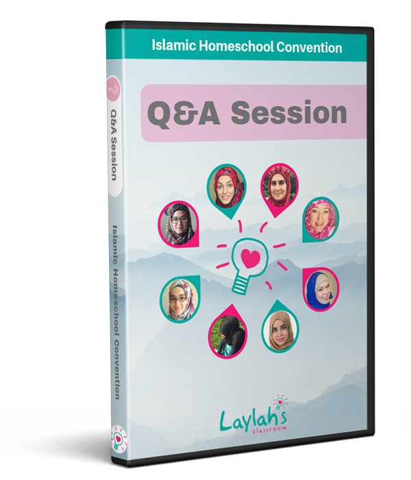 Q&A Session - Islamic Homeschool Convention | Laylah's Classroom